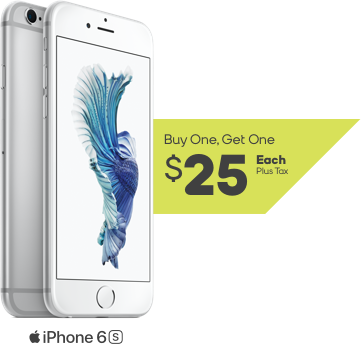 iPhone 6s, buy one and get one for 25 dollars each, plus tax